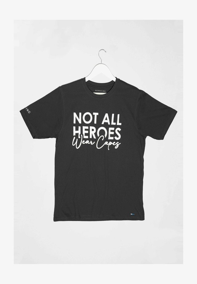 NOT ALL HEROES WEAR CAPES - Print T-shirt - black