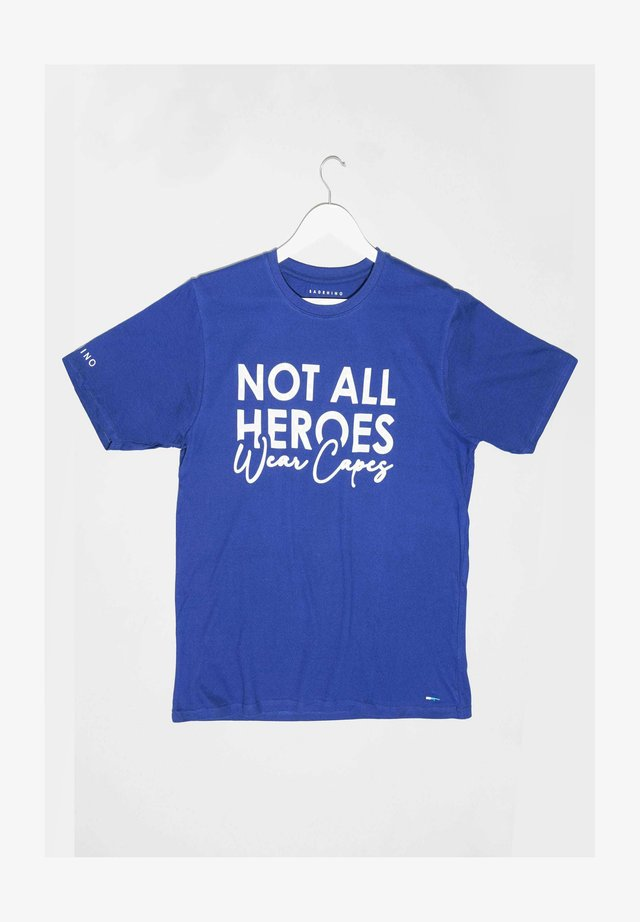 NOT ALL HEROES WEAR CAPES - Print T-shirt - blue