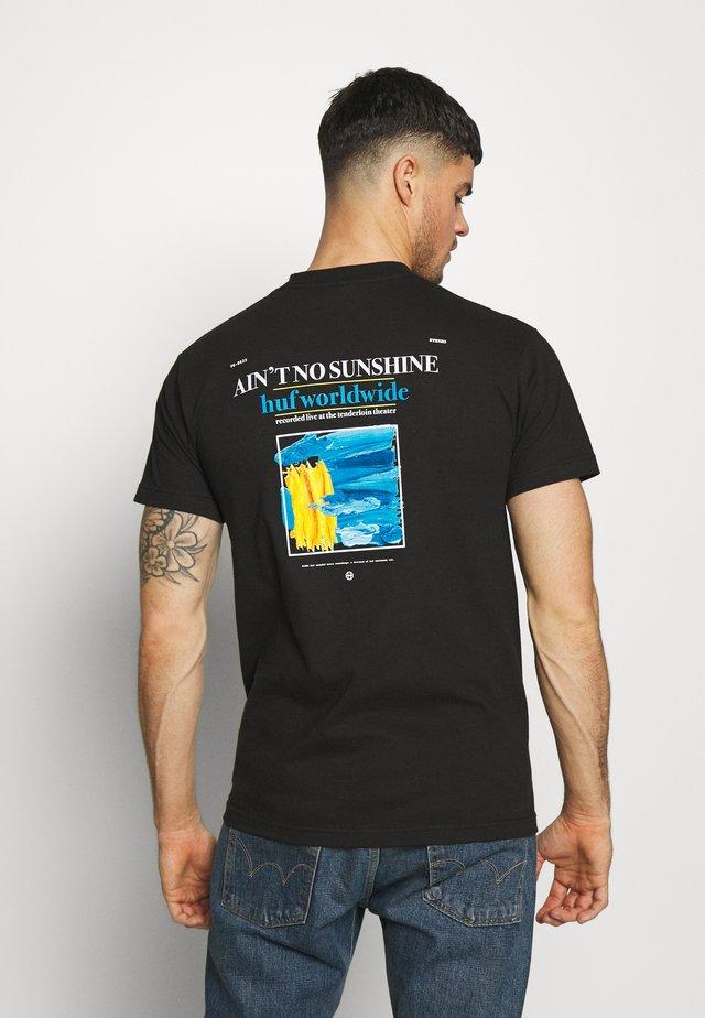AINT NO SUNSHINE - T-shirt con stampa - black