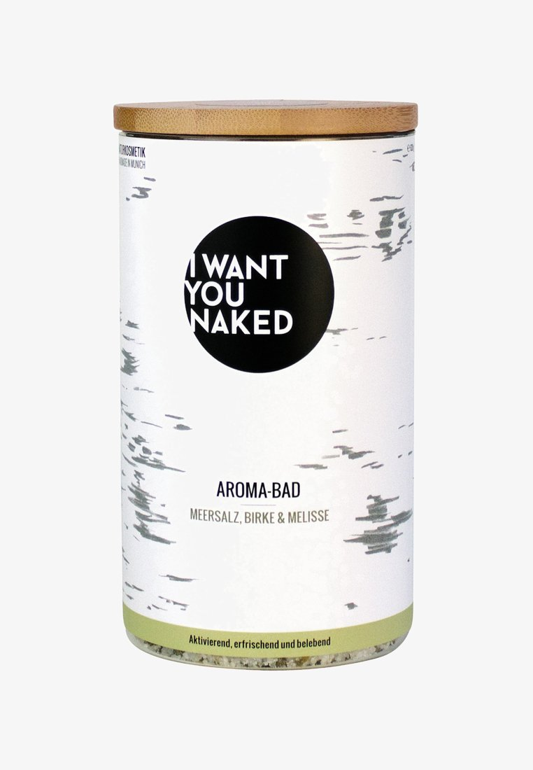 I WANT YOU NAKED - AROMA BATH 620G - Badschuim - birke & melisse