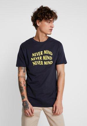 NEVER MIND TEE - T-shirt med print - navy