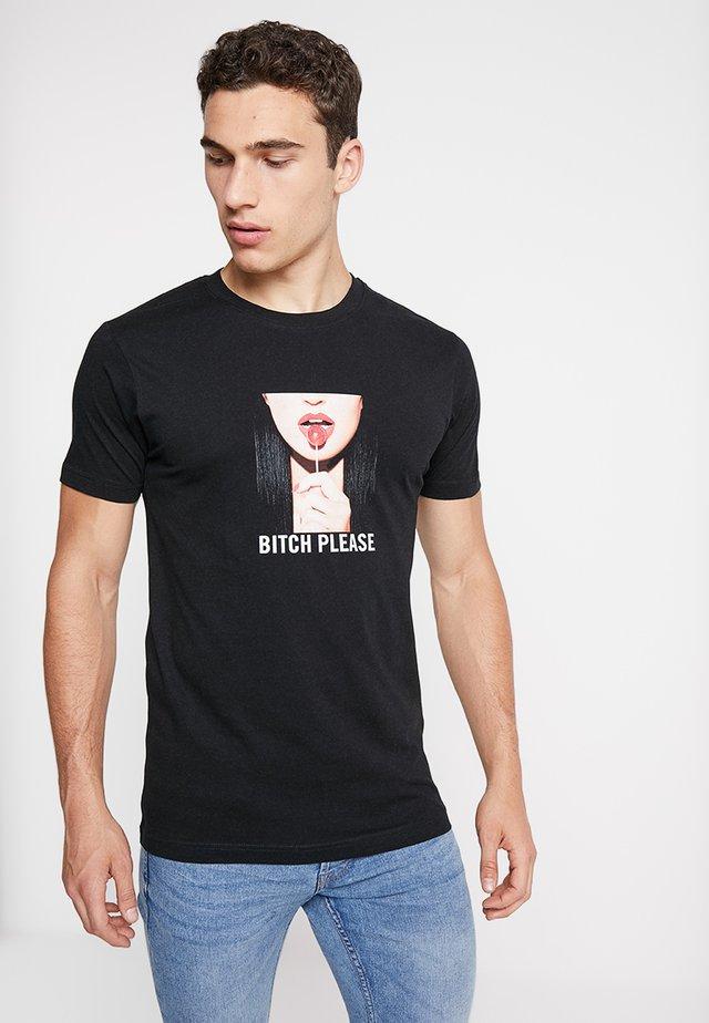 BITCH PLEASE TEE - T-shirt z nadrukiem - black