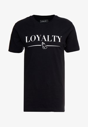LOYALTY TEE - T-shirt z nadrukiem - black