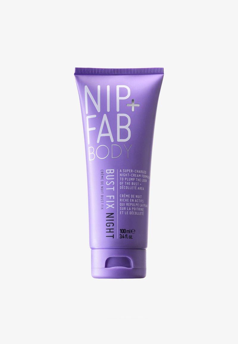 Nip+Fab - BUST FIX NIGHT 100ML - Idratante - -