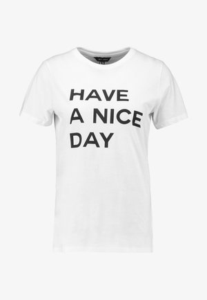 HAVE A NICE DAY TEE - Print T-shirt - white