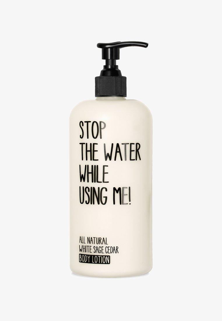 STOP THE WATER WHILE USING ME! - BODY LOTION 500ML - Idratante - white sage cedar