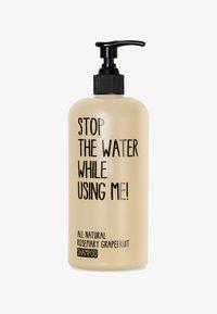 STOP THE WATER WHILE USING ME! - SHAMPOO 500ML - Shampoo - rosemary grapefruit - 0