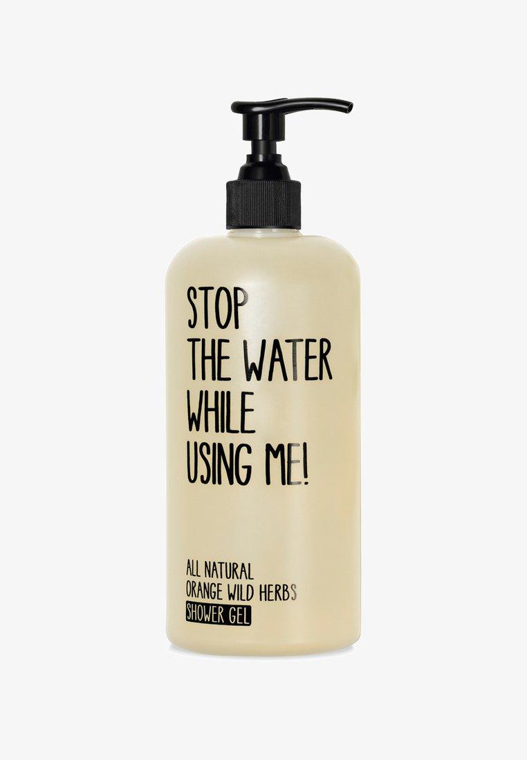 STOP THE WATER WHILE USING ME! - SHOWER GEL - Shower gel - orange wild herbs