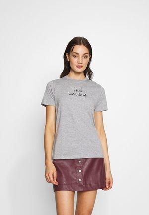 ITS OK NOT TO BE OK - Marškinėliai su spaudiniu - grey