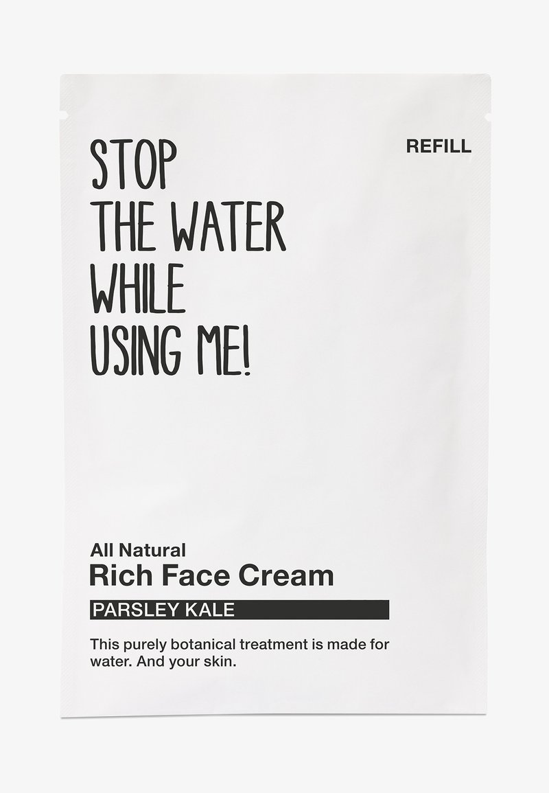 STOP THE WATER WHILE USING ME! - ALL NATURAL PARSLEY KALE RICH FACE CREAM, REFILL SACHET - Face cream - black/white
