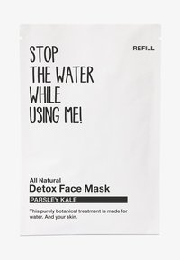 STOP THE WATER WHILE USING ME! - ALL NATURAL PARSLEY KALE DETOX FACE MASK, REFILL SACHET - Gesichtsmaske - black/white - 0