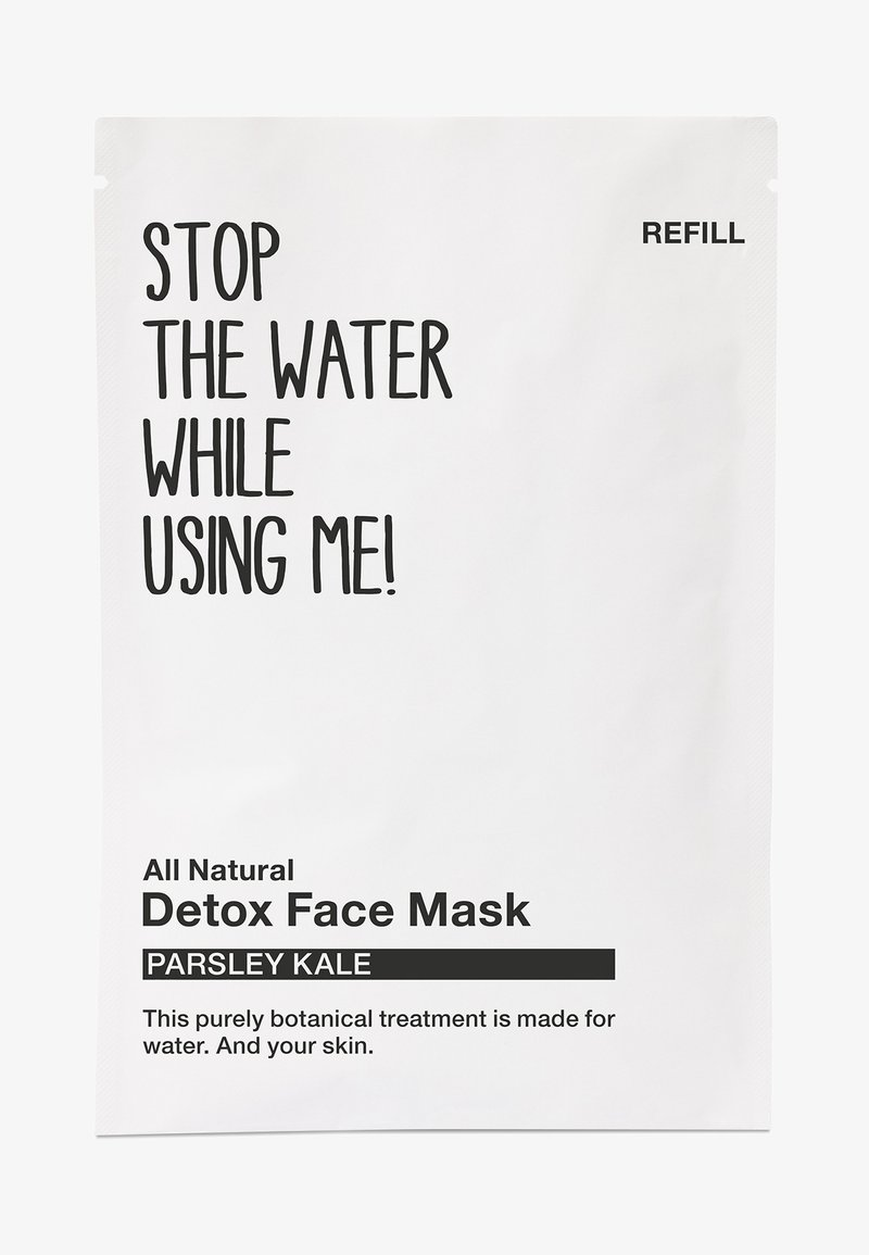 STOP THE WATER WHILE USING ME! - ALL NATURAL PARSLEY KALE DETOX FACE MASK, REFILL SACHET - Gesichtsmaske - black/white