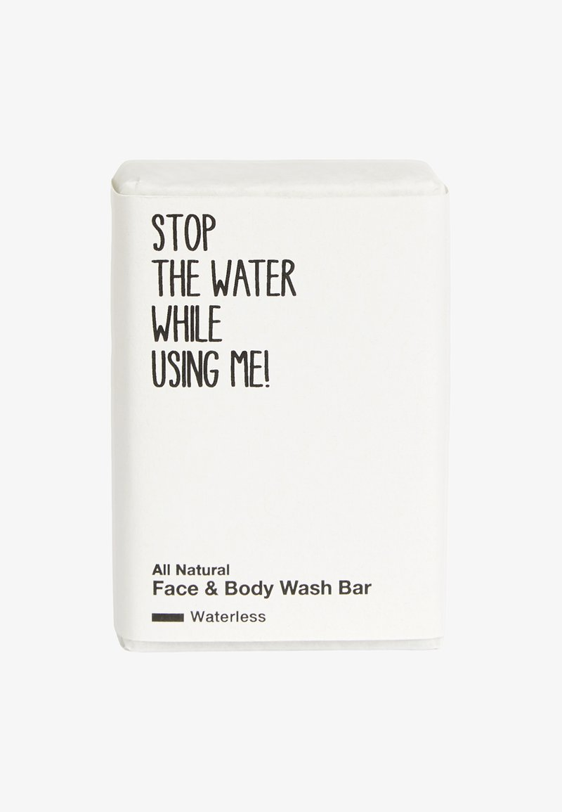 STOP THE WATER WHILE USING ME! - ALL NATURAL FACE & BODY WASH BAR - WATERLESS EDITION - Soap bar - -