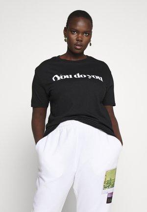 YOU DO YOU SLOGAN  - T-shirts print - black