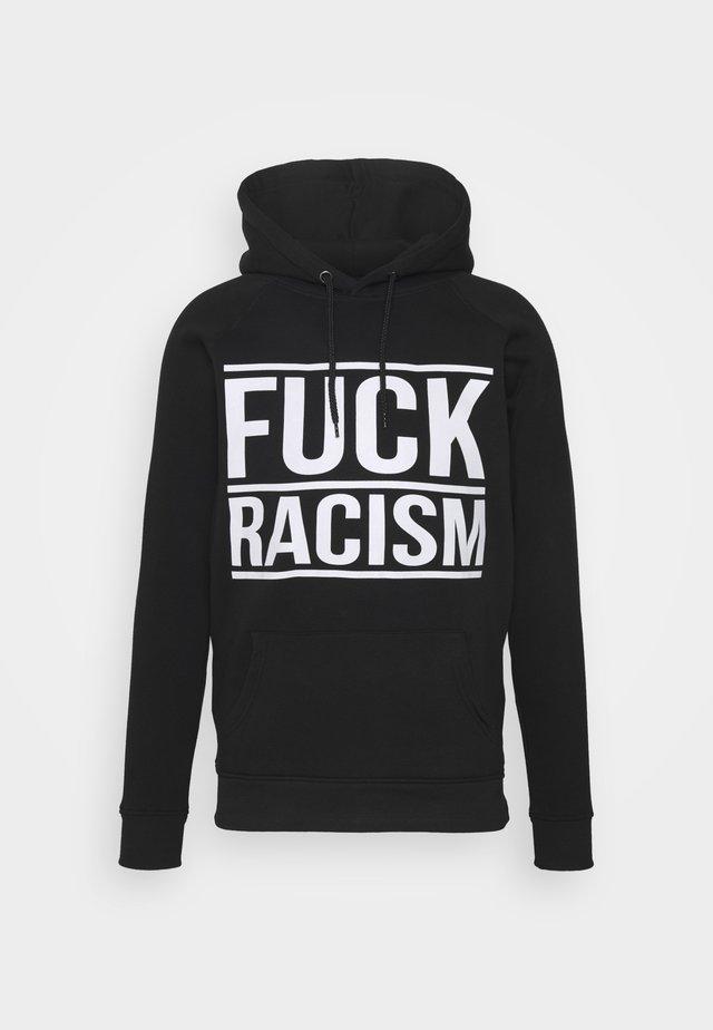 FUCK RACISM HOODIE - Sweatshirt - black